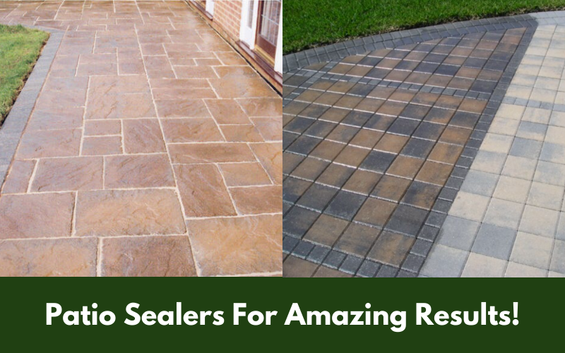 Patio Sealers For Amazing Results!
