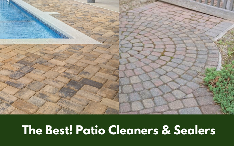 The Best! Patio Cleaners & Sealers