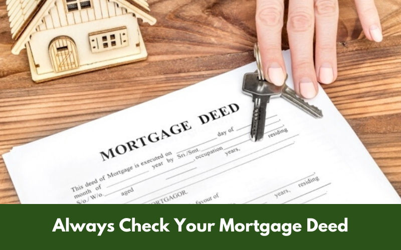 Always Check Your Mortgage Deed