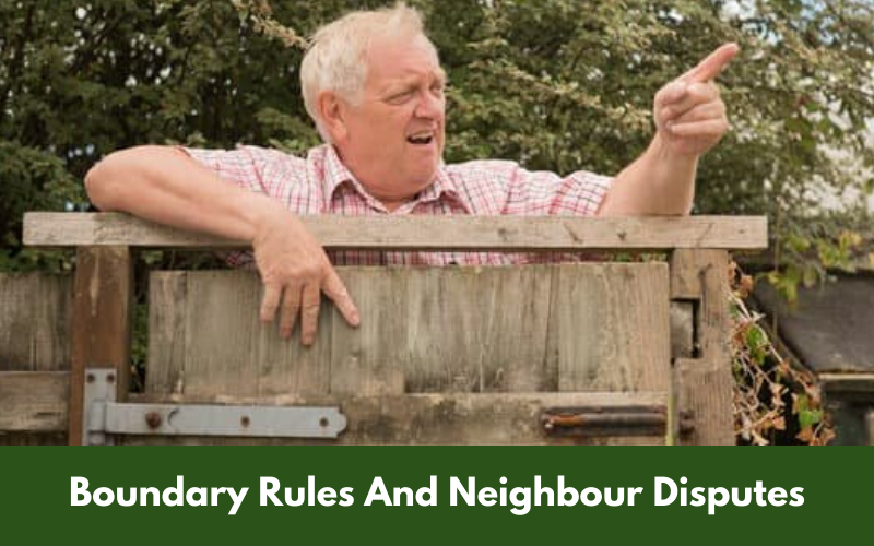 Boundary Rules And Neighbour Disputes