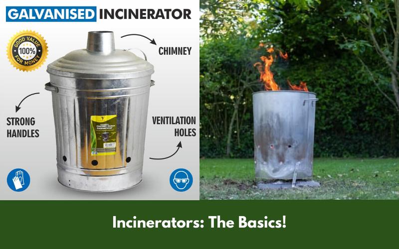Incinerators; The Basics!