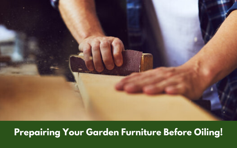 Prepairing Your Garden Furniture Before Oiling!