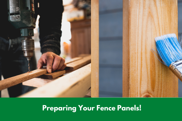 Preparing Your Fence Panels!