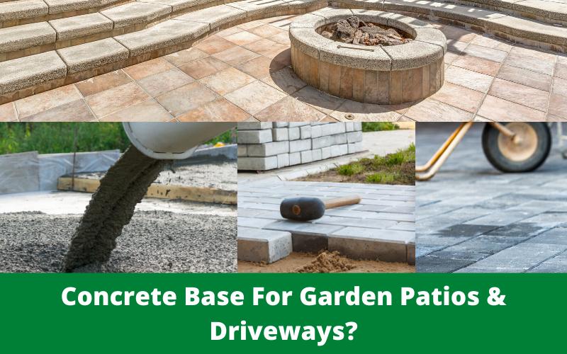 Concrete Base For Garden Patios & Driveways