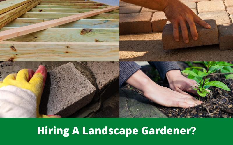Hiring A Landscape Gardener