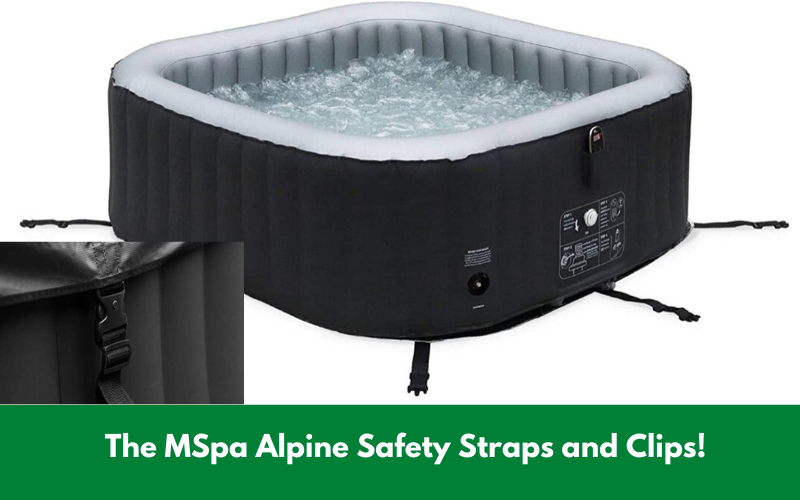 The MSpa Alpine Safety Straps and Clips!